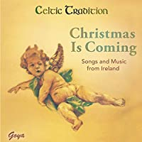 Christmas is coming: Songs and Music from Ireland