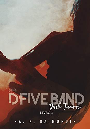 Dash Tunner: SÉRIE D'FIVE BAND, livro 3