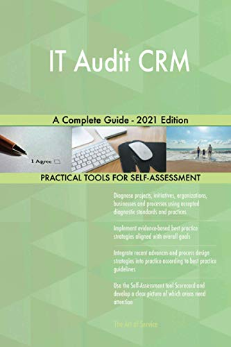 IT Audit CRM A Complete Guide - 2021 Edition