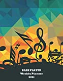 Bass Player Weekly Planner 2021: Bass Player Gift Idea For Men & Women Musicians | Bass Player Weekly Planner Music Note Book | To Do List & Notes Sections | Calendar Views