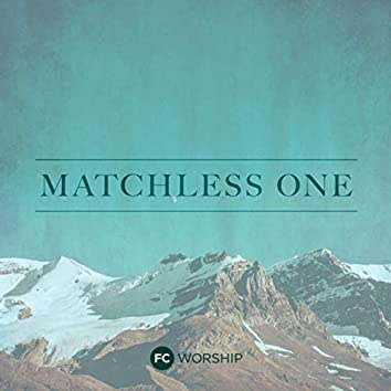 Matchless One