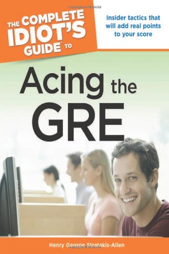 The Complete Idiots Guide To Acing The Gre