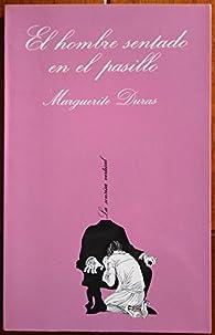 El hombre sentado en el pasillo par Marguerite Duras