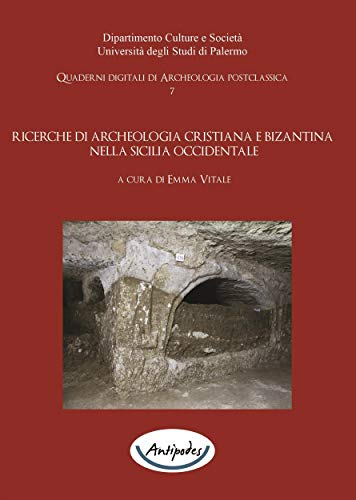 Ricerche di archeologia cristiana e bizantina nella Sicilia occidentale