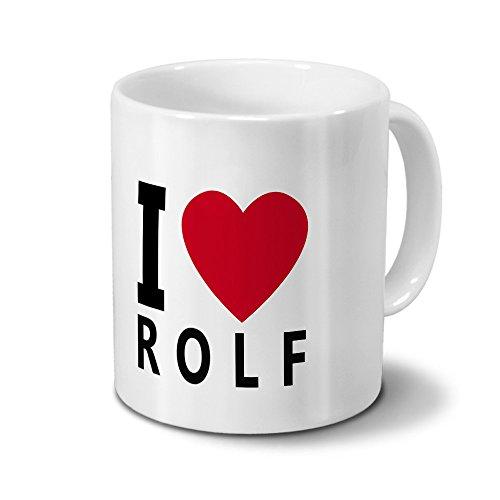 printplanet Tasse mit Namen Rolf - Motiv I Love Rolf - Namenstasse, Kaffeebecher, Mug, Becher, Kaffeetasse - Farbe Weiß