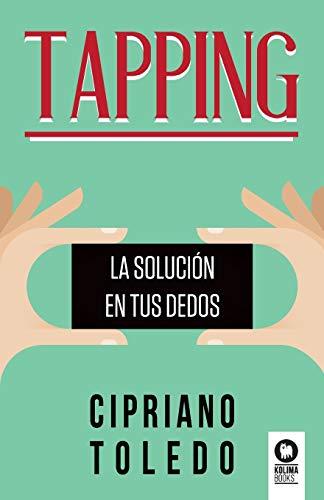 Tapping: La solución en tus dedos (Desarrollo espiritual)