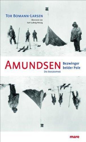 Amundsen. Bezwinger beider Pole by Tor Bomann-Larsen(2010-08-24)