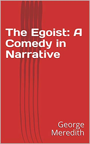 The Egoist: A Comedy in Narrative (English Edition)