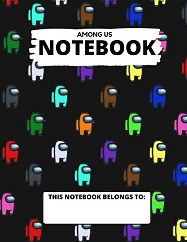 Among Us Composition Notebook: Cute College Wide Ruled Journal Notebook for School Students, Teen Boys and Girls, Kids, Women for Creative Writing ... Cover vol.1) (Among Us Composition Notebooks)
