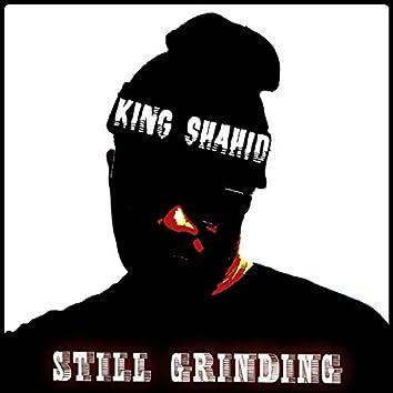 Still Grinding