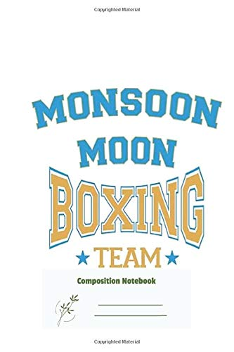 Composition Notebook: Monsoon Moon Boxing Team for writing , Sketching , Journal