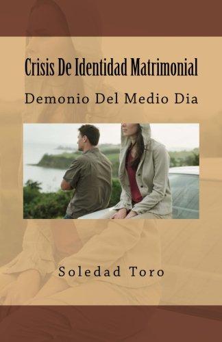 Crisis De Identidad Matrimonial: Demonio Del Medio Dia