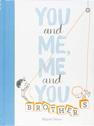 You and Me, Me and You: Brothers