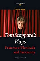 Tom Stoppard's Plays: Patterns of Plenitude and Parsimony (Costerus)