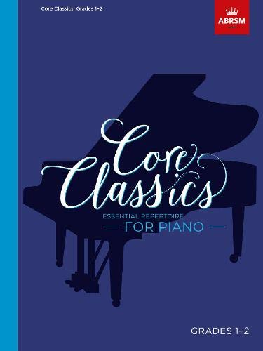 Core Classics, Grades 1-2: Essential repertoire for piano (ABRSM Exam Pieces)