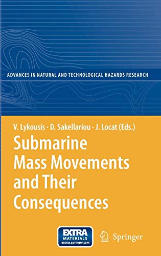 Submarine Mass Movements and Their Consequences: 3rd International Symposium (Advances in Natural and Technological Hazards Research, 27, Band 27)