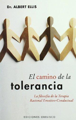 Camino de la tolerancia: La filosofía de la terapia racional emotivo (PSICOLOGÍA) (Spanish Edition