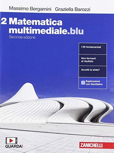 Matematica multimediale.blu. Per le Scuole superiori. Con espansione online: 2