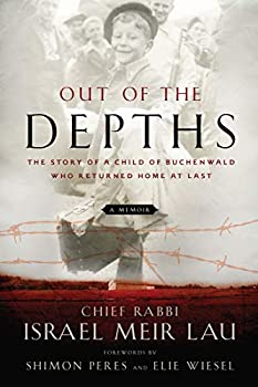 Out of the Depths  The Story of a Child of Buchenwald Who Returned Home at Last