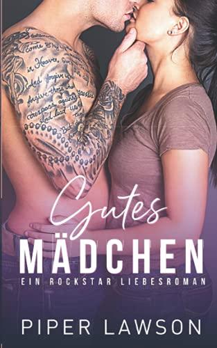 Gutes Mädchen: Ein Rockstar Liebesroman