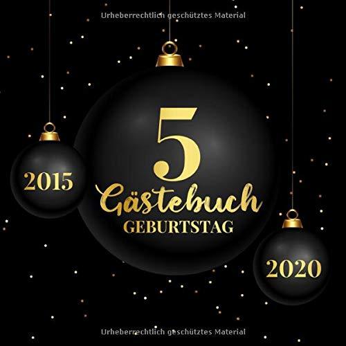 5 Gästebuch Geburtstag 2015 2020: Gästebuch zum Eintragen - schöne Geschenkidee für 5 Jahre im...