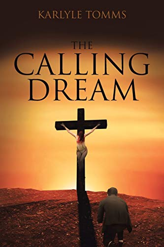 Book: The Calling Dream by Karlyle Tomms