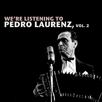 We're Listening To Pedro Laurenz, Vol. 2