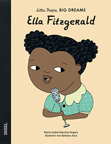 Ella Fitzgerald: Little People, Big Dreams. Deutsche Ausgabe