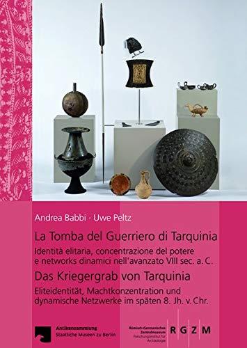 La Tomba del Guerriero di Tarquinia: Das Kriegergrab von Tarquinia (Romisch Germanisches Zentralmuseum / Monographien Des Romisc) (German and Italian Edition)