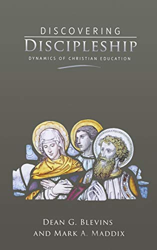 Compare Textbook Prices for Discovering Discipleship: Dynamics of Christian Education 1 Edition ISBN 9780834124967 by Dean Blevins,Mark A. Maddix