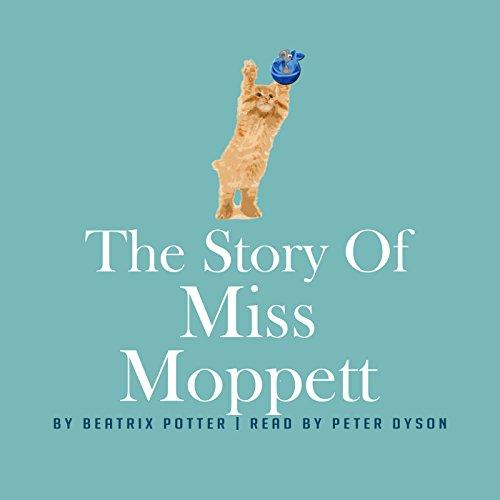 The Story of Miss Moppet                   著者:                                                                                                                                 Beatrix Potter                               ナレーター:                                                                                                                                 Peter Dyson                      再生時間: 2 分     レビューはまだありません。     総合評価 0.0