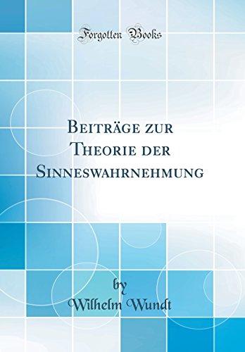 Beiträge zur Theorie der Sinneswahrnehmung (Classic Reprint)