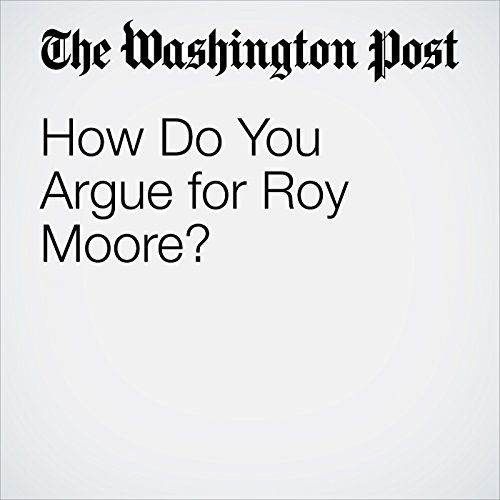 How Do You Argue for Roy Moore? audiobook cover art