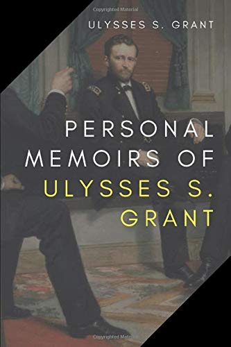 Compare Textbook Prices for Personal Memoirs of Ulysses S. Grant  ISBN 9798647803610 by Grant, Ulysses S.