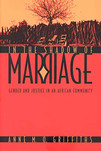 In the Shadow of Marriage: Gender and Justice in an African Community