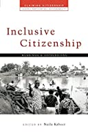 Inclusive Citizenship: Meanings And Expressions (Claiming Citizenship)