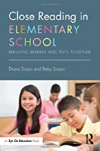 Close Reading in Elementary School: Bringing Readers and Texts Together (Eye on Education)