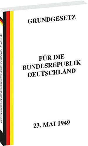 Erstes GRUNDGESETZ für die Bundesrepublik Deutschland vom 23. Mai 1949