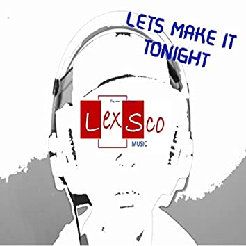 Let's Make It Tonight