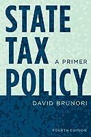 State Tax Policy: A Primer (Urban Institute Press)