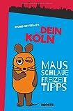 Dein Köln: Mausschlaue Freizeittipps