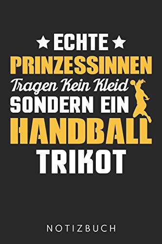 Echte Prinzessinnen Tragen Kein Kleid Sondern Ein Handball Trikot: Din A5 Heft (Liniert) Für Handballerin | Notizbuch Tagebuch Planer Für Handball ... Buch Geschenk Journal Handballer Notebook