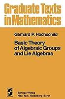 Basic Theory of Algebraic Groups and Lie Algebras (Graduate Texts in Mathematics, 75)