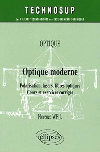 Optique moderne : Polarisation, lasers, fibres optiques ; Cours et exercices corrigés (Technosup)