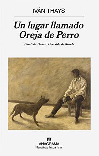 Un lugar llamado Oreja de Perro (Narrativas hispánicas)