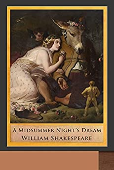 [William Shakespeare]のA Midsummer Night's Dream Illustrated (English Edition)