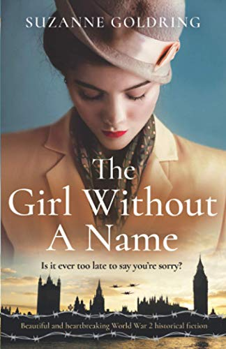 Compare Textbook Prices for The Girl Without a Name: Beautiful and heartbreaking World War 2 historical fiction  ISBN 9781838888411 by Goldring, Suzanne