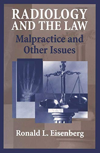 Compare Textbook Prices for Radiology and the Law: Malpractice And Other Issues Softcover reprint of the original 1st ed. 2004 Edition ISBN 9780387403090 by Eisenberg, Ronald