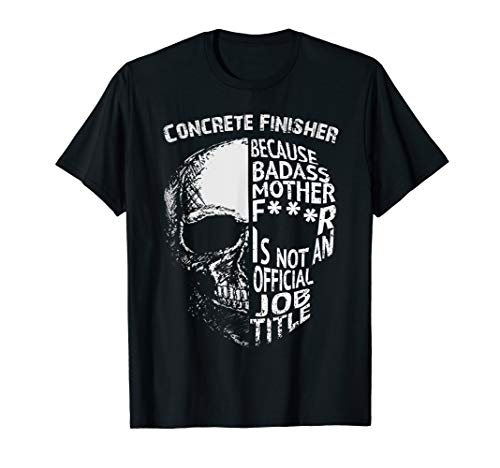 Concrete Finisher Is Not an official Job Title T-Shirt