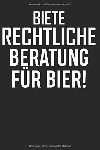 BIETE RECHTLICHE BERATUNG FÜR BIER: Jura Studium Geschenkbuch - Rechtsstudenten Buch - Studiumsbeginn - Witziger Anwalt Spruch – Rechtsanwalt